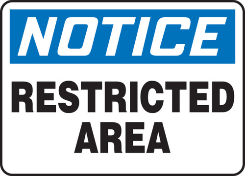 Notice - Restricted Area - Adhesive Dura-Vinyl - 10'' X 14''
