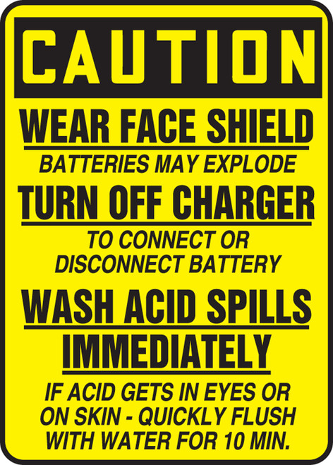 Caution - Wear Face Shield Batteries May Explode Turn Off Charger To Connect Or Disconnect Battery Wash Acid Spills Immediately If Acid Gets In Eyes Or On Skin - Quickly Flush With Water For 10 Min. - Re-Plastic - 14'' X 10''
