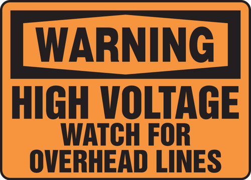 Warning - High Voltage Watch For Overhead Lines - Plastic - 7'' X 10''