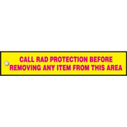 Call Rad Protection Before Removing Any Item From This Area