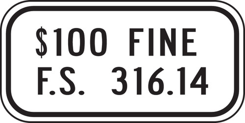 $100 Fine F.S. 316.14 Sign- Florida
