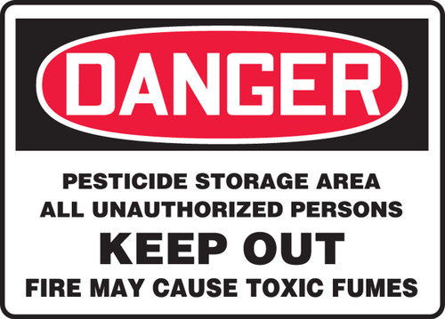 Danger - Pesticide Storage Area All Unauthorized Persons Keep Out Fire May Cause Toxic Fumes