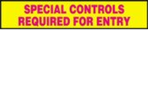 Special Controls Required For Entry