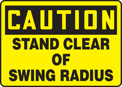 Caution - Stand Clear Of Swing Radius - .040 Aluminum - 7'' X 10''