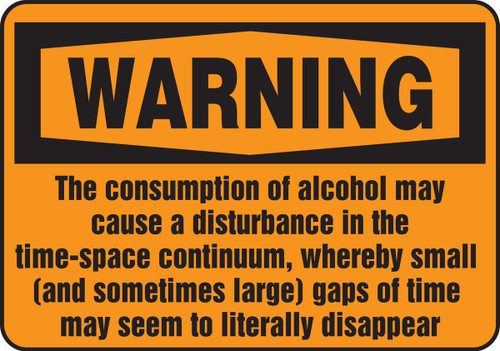 Warning The Consumption Of Alcohol May Cause A Disturbance