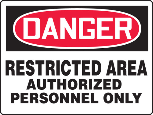 Danger - Restricted Area Authorized Personnel Only - Dura-Plastic - 18'' X 24''