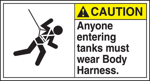 Caution - Anyone Entering Tanks Must Wear Body Harness (W/Graphic) - Adhesive Vinyl - 6 1/2'' X 12''