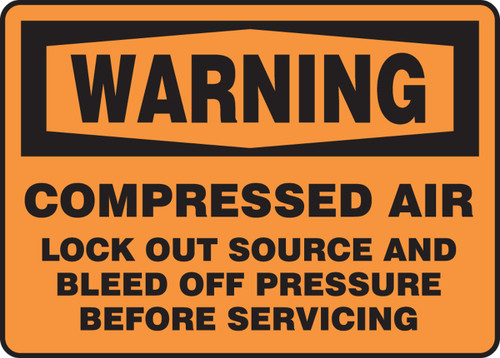 Warning - Warning Compressed Air Lock Out Source And Bleed Off Pressure Before Servicing - .040 Aluminum - 7'' X 10''