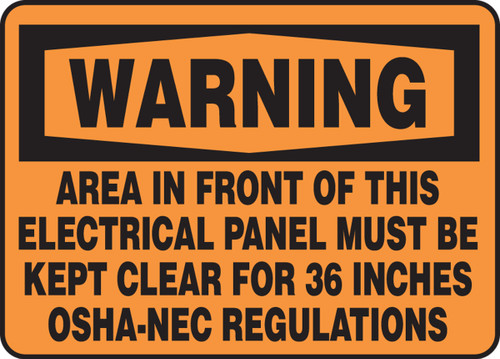 Warning - Area In Front Of This Electrical Panel Must Be Kept Clear For 36 Inches Osha-Nec Regulations - Plastic - 10'' X 14''