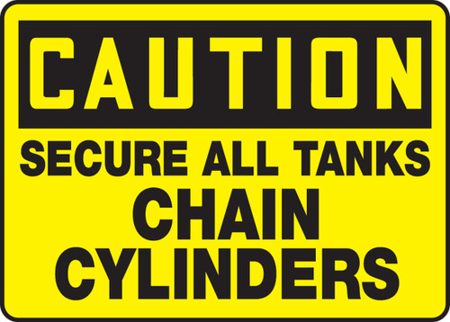 Caution - Secure All Tanks Chain Cylinders - Adhesive Dura-Vinyl - 7'' X 10''