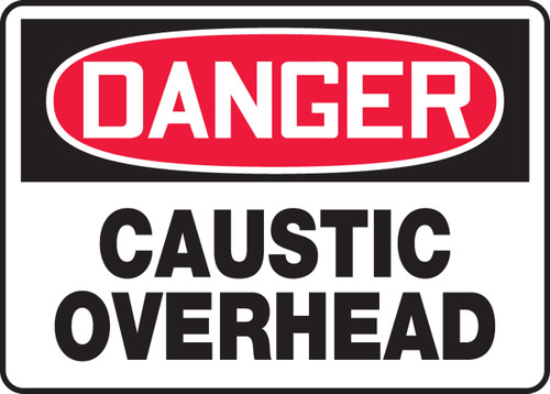 Danger - Caustic Overhead - Plastic - 10'' X 14''