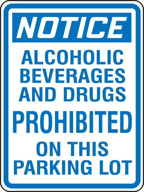 Notice Alcoholic Beverages And Drugs Prohibited On This Parking Lot