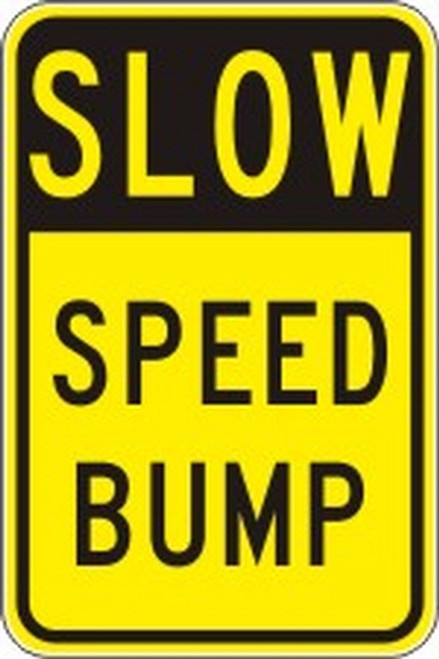"Slow Speed Bump Sign- 24"" x 18"""