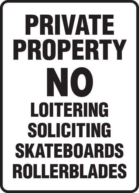 Private Property No Loitering Soliciting Skateboards Rollerblades - Adhesive Dura-Vinyl - 14'' X 10''