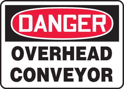 Danger - Overhead Conveyor - Re-Plastic - 7'' X 10''