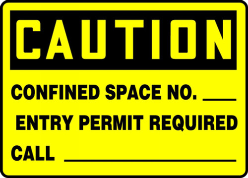 Caution - Confined Space No. ___ Entry Permit Required Call ___ - Adhesive Dura-Vinyl - 7'' X 10''