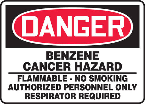 Danger - Benzene Cancer Hazard Flammable No Smoking Authorized Personnel Only Respirator Required - Plastic - 10'' X 14''