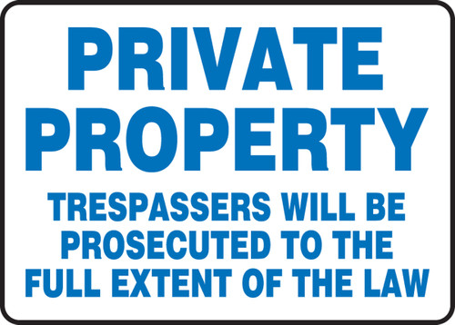 Private Property Trespassers Will Be Prosecuted To The Full Extent Of The Law - Adhesive Dura-Vinyl - 10'' X 14''