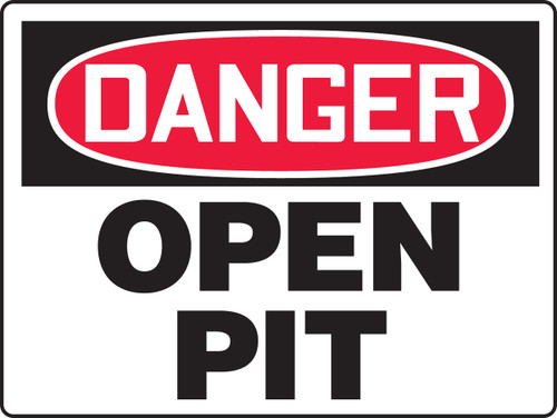 Danger - Open Pit - Re-Plastic - 18'' X 24''