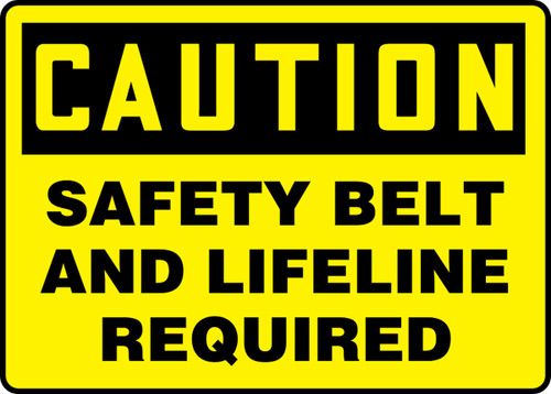 Caution - Safety Belt And Lifeline Required - Plastic - 10'' X 14''
