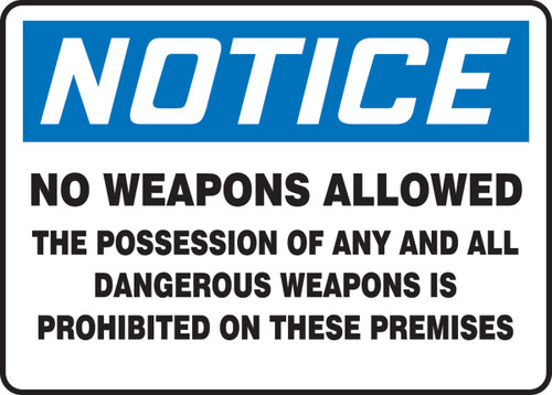 Notice - No Weapons Allowed The Possession Of Any And All Dangerous