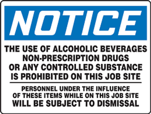 Notice - Notice The Use Of Alcoholic Beverages Non-Prescription Drugs Or Any Controlled Substance Is Prohibited On This Job Site... - Max Aluma-Wood - 48'' X 72''