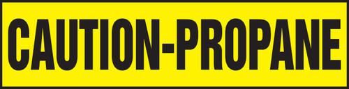 Caution-Propane - Adhesive Dura-Vinyl - 6'' X 24''