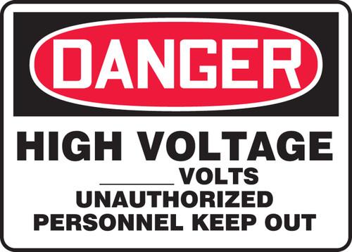 Danger - High Voltage ___ Volts Unauthorized Personnel Keep Out - Dura-Fiberglass - 10'' X 14''