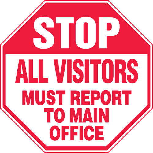 Stop - All Visitors Must Report To Main Office - Plastic - 12'' X 12''