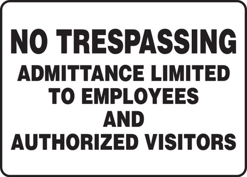 No Trespassing Admittance Limited To Employees And Authorized Visitors - Dura-Fiberglass - 10'' X 14''