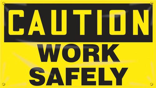 Motivational Safety Banner- Caution Work Safely