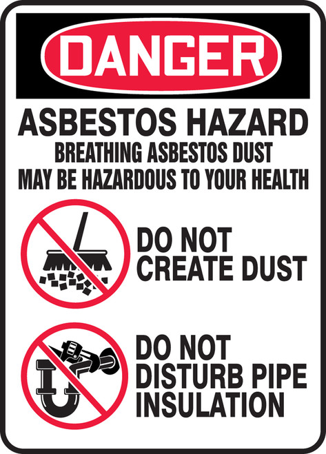 Danger - Asbestos Hazard Breathing Asbestos Dust May Be Hazardous To Your Health Do Not Create Dust Do Not Disturb Pipe Insulation (W/Graphic) - Plastic - 14'' X 10''