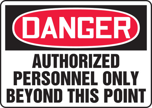 Danger - Authorized Personnel Only Beyond This Point - Adhesive Dura-Vinyl - 10'' X 14''