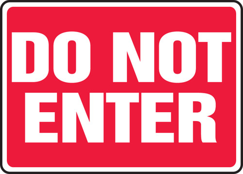 Do Not Enter - Adhesive Dura-Vinyl - 10'' X 14''
