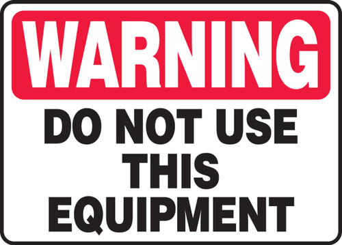 Warning - Do Not Use This Equipment - Plastic - 7'' X 10''