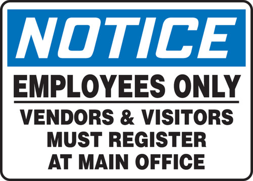 Notice - Employees Only Vendors And Visitors Must Register At Main Office - Plastic - 10'' X 14''