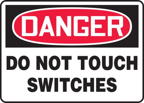 Danger - Do Not Touch Switches - Dura-Fiberglass - 10'' X 14''