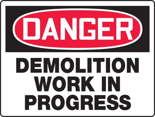 Danger - Demolition Work In Progress - Adhesive Dura-Vinyl - 18'' X 24''