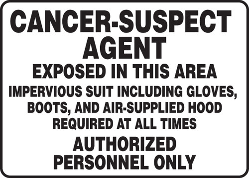 Cancer-Suspect Agent Exposed In This Area Impervious Suit Including Gloves, Boots, And Air Supplied Hood Required