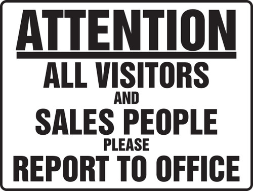 Attention All Visitors And Sales People Please Report To Office - Dura-Fiberglass - 18'' X 24''