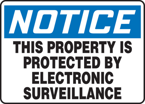Notice - This Property Is Protected By Electronic Surveillance - .040 Aluminum - 10'' X 14''