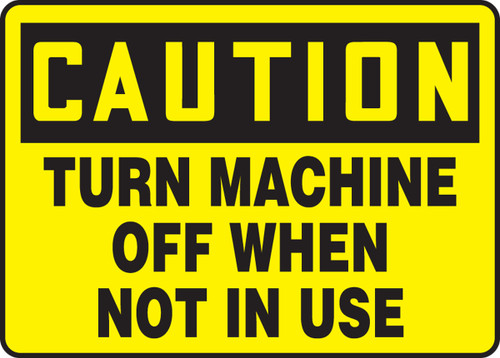 Caution - Turn Machine Off When Not In Use