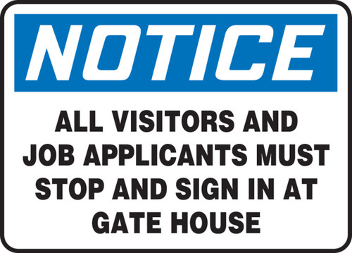 Notice - All Visitors And Job Applicants Must Stop And Sign In At Gate House - Plastic - 7'' X 10''