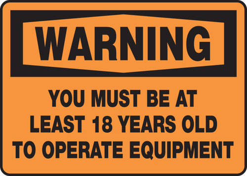 Warning - You Must Be At Least 18 Years Old To Operate Equipment