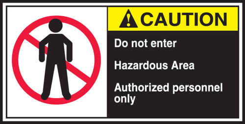 Do Not Enter Hazardous Area Authorized Personnel Only