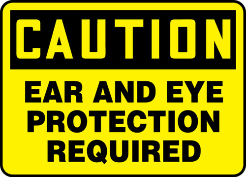 """Caution Ear And Eye Protection Required - Adhesive Vinyl - 10"""" X 14"""""""