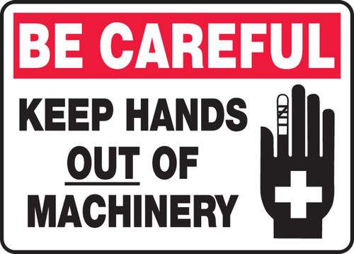 Be Careful - Keep Hands Out Of Machinery