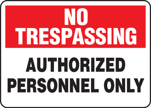 No Trespassing - Authorized Personnel Only - Dura-Plastic - 7'' X 10''
