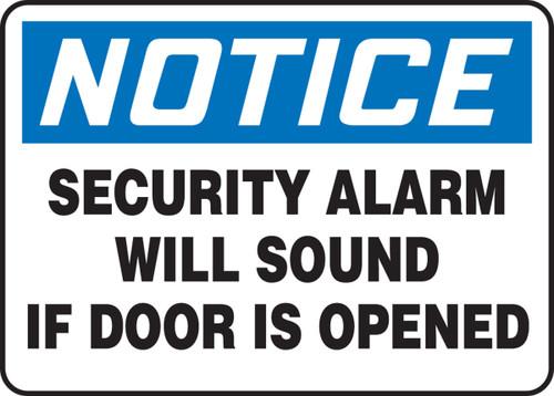 Notice - Security Alarm Will Sound If Door Is Opened - Plastic - 7'' X 10''
