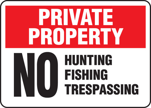 Private Property - No Hunting Fishing Trespassing - Re-Plastic - 10'' X 14''